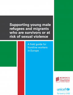 Supporting Young Male Refugees and Migrants Who Are Survivors or At Risk of Sexual Violence: A Field Guide for Frontline Workers in Europe